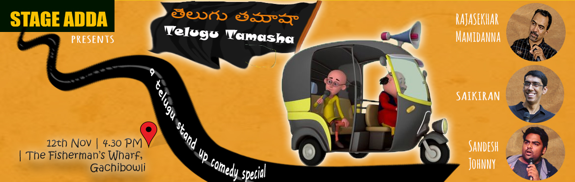 Book Online Tickets for Stage Adda Presents - Telugu Tamasha, Hyderabad.   Stage Adda presents first Telugu comedy show ever on 12th Nov at The Fishermans Wharf, Gachibowli with none other than Rajasekhar, Saikiran, and Sandesh. Don\'t miss 60 minutes of Telugu jokes.   RAJASEKHAR MAMIDA