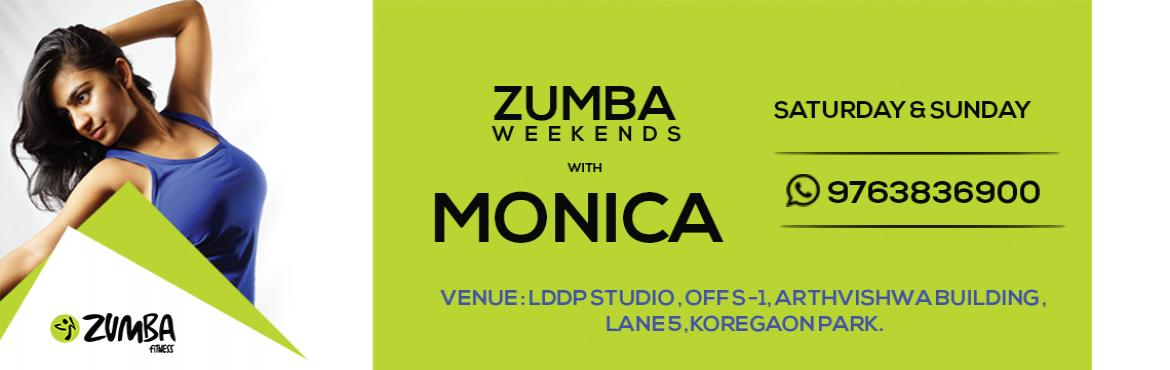 Book Online Tickets for Zumba weekends with Monica, Pune.  *** Zumba Fitness classes with Monica Narwani *** Days - Saturday & SundayTime - Mornings ( Get in touch for more info )Venue - Lddp Studio , Lane 5 , Koregaon Park, Pune - 01Fees - Monthly cycle ( Get in touch for more info )Start Dat