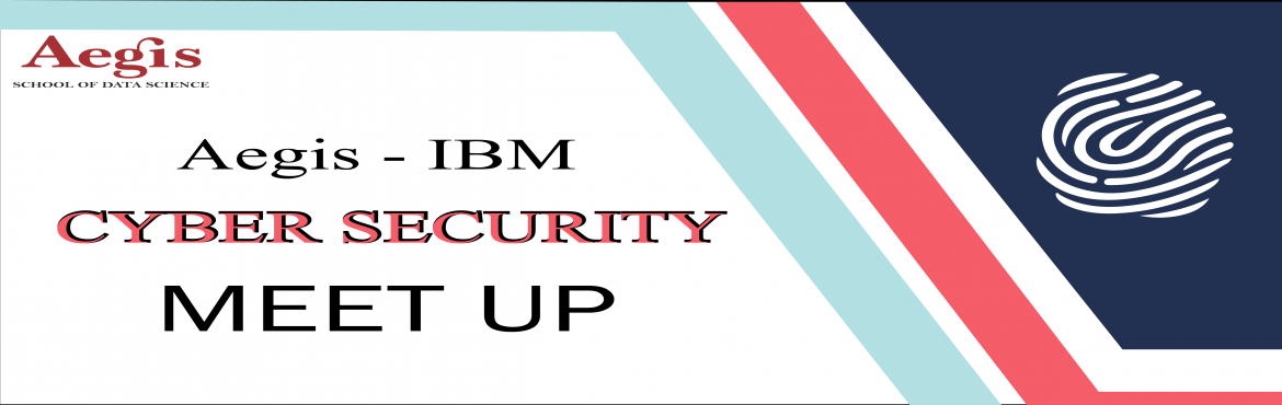 Book Online Tickets for Aegis-IBM Cyber Security Meetup, Mumbai. Join the Live & On campus Meetup on \