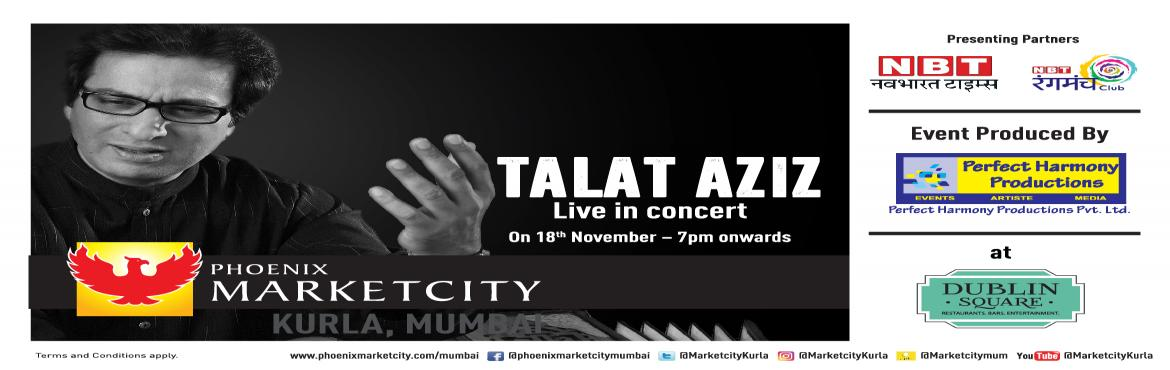 Book Online Tickets for Talat Aziz  Live In Concert, Mumbai. Talat Aziz is a leading Ghazal singer whose versatality and consummate talent make him one of themost successful singers. He released his first album in Feb 1980,under the baton of Jagjit Singh . Jagjit Singhcomposed this album titled 'Ja