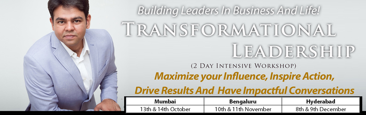 Book Online Tickets for Transformational Leadership Workshop Hyd, Mumbai. Transformational Leadership Learn How To Empower, Enable and Create An Inspired Teams & A Great Workplace. Introduction: Modern day leaders are trapped between constant demand of scaling up the business and build high performance teams that can o