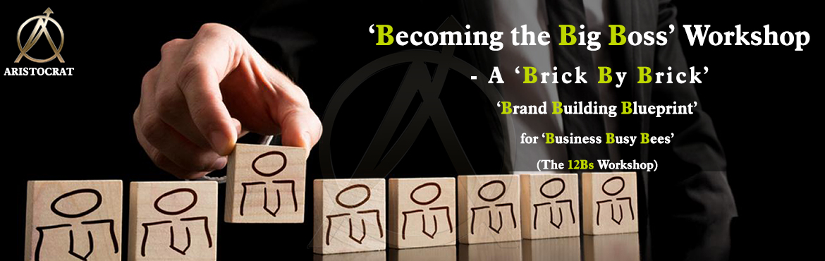 Book Online Tickets for Becoming the Big Boss Workshop - A Brick, Chennai. What is 12Bs workshop? 12Bs workshop is 'Becoming the Big Boss' Workshop - A 'Brick By Brick' 'Brand Building Blueprint'for 'Business Busy Bees' (The 12Bs Workshop). It's