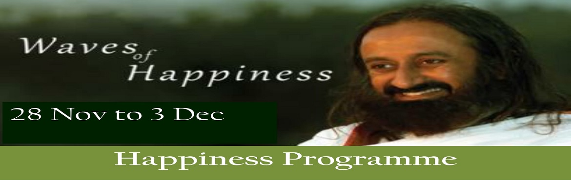Book Online Tickets for The Art of living Happiness Programe, Bengaluru. We invite you to participate & experience the Happiness Program. What You\'ll Learn1. Simple yet highly effective Yoga asanas2. Pranayam & breathing techniques3. The mystical & powerful Sudarshan Kriya4. Practical wisdom for healthy &