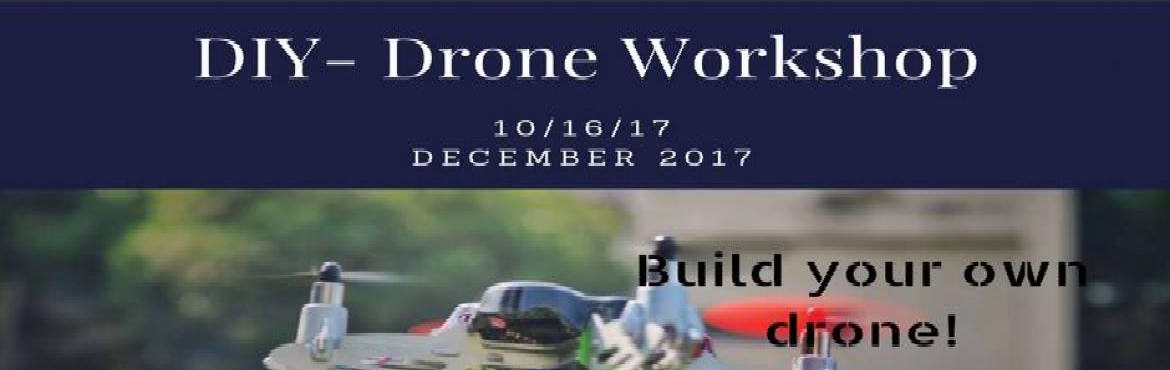 DIY Drone Workshop - 16th December 2017