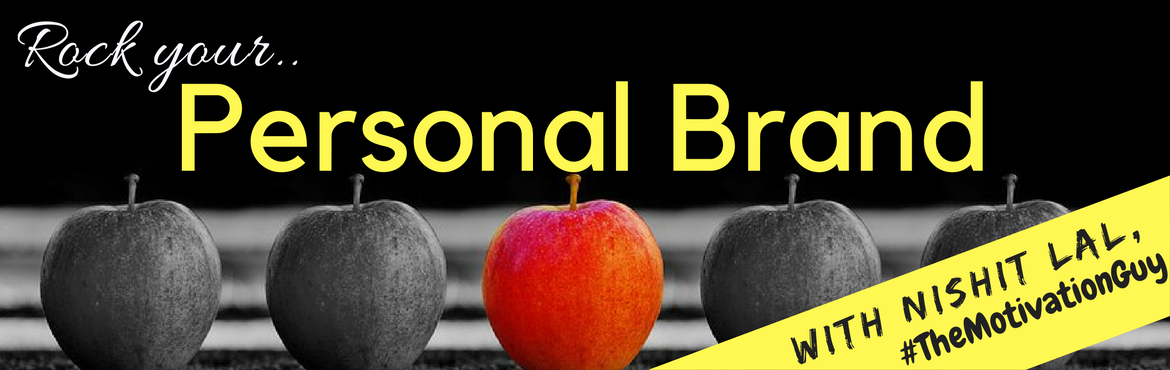 Book Online Tickets for Rock your Personal Brand Masterclass, New Delhi.  Hi! I am called as \