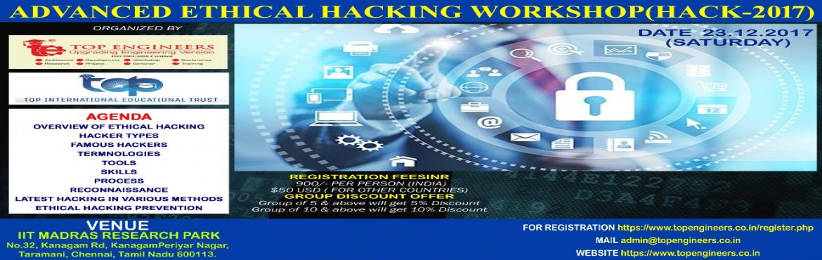 Book Online Tickets for ADVANCED ETHICAL HACKING WORKSHOP(HACK-2, Chennai.  ADVANCED ETHICAL HACKING WORKSHOP(HACK-2017)  ORGANIZED BY TOP ENGINEERS under the auspices of TOP INTERNATIONAL EDUCATIONAL TRUST  VENUE IIT MADRAS RESEARCH PARKNo.32, Kanagam Rd, KanagamPeriyar Nagar, Taramani, Chennai, Tamil Nad