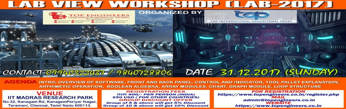 Book Online Tickets for LAB VIEW WORKSHOP (LAB-2017)  , Chennai. LAB VIEW WORKSHOP (LAB-2017)   ORGANIZED BY TOP ENGINEERS under the auspices of TOP INTERNATIONAL EDUCATIONAL TRUST VENUE IIT MADRAS RESEARCH PARKNo.32, Kanagam Rd, KanagamPeriyar Nagar, Taramani, Chennai, Tamil Nadu 600113. CERTI