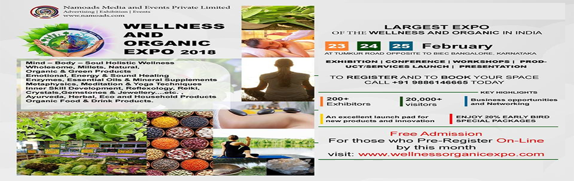 Book Online Tickets for WELLNESS AND ORGANIC EXPO, Bengaluru.  The exhibition is open for all INDIVIDUALS AND COMPANIES/ORGANISATION THAT PROMOTE SERVICES/PRODUCTS IN THE AREAS OF WELLNESS, RELAXATION, SPIRITUAL AWARENESS,HEALTH AND GROWTH SEEKING TO MAXIMIZE THEIR NETWORKING OPPORTUNITIES IN ONE PLACE.&nb
