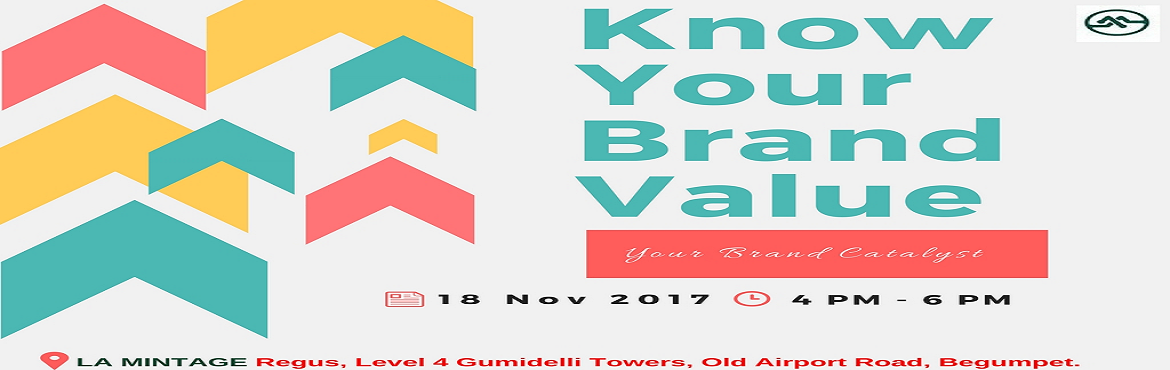 Book Online Tickets for Knowledge series -1 Know UR Brand Value, Hyderabad. A monthly events organised by La Mintage with the primary focus of helping enterpernuers to support themselves in making a sustainable business growth.