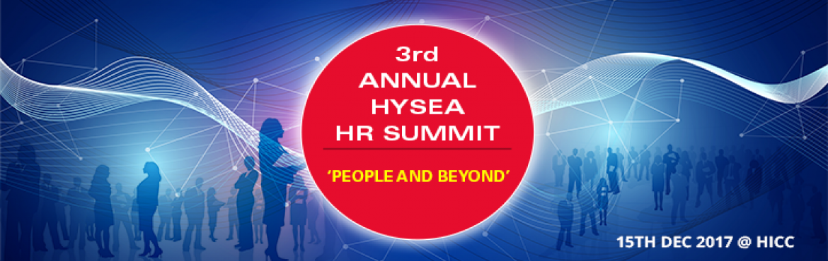 Book Online Tickets for 3rd Annual HYSEA HR Summit , Hyderabad.                                 Dear All, It gives us great pleasure in announcing the 3rd edition of Annual HYSEA HR Summit 2017, scheduled for 15th December 2017 @ HICC. The emerging HR event of the IT Industry that uncovers the evolving