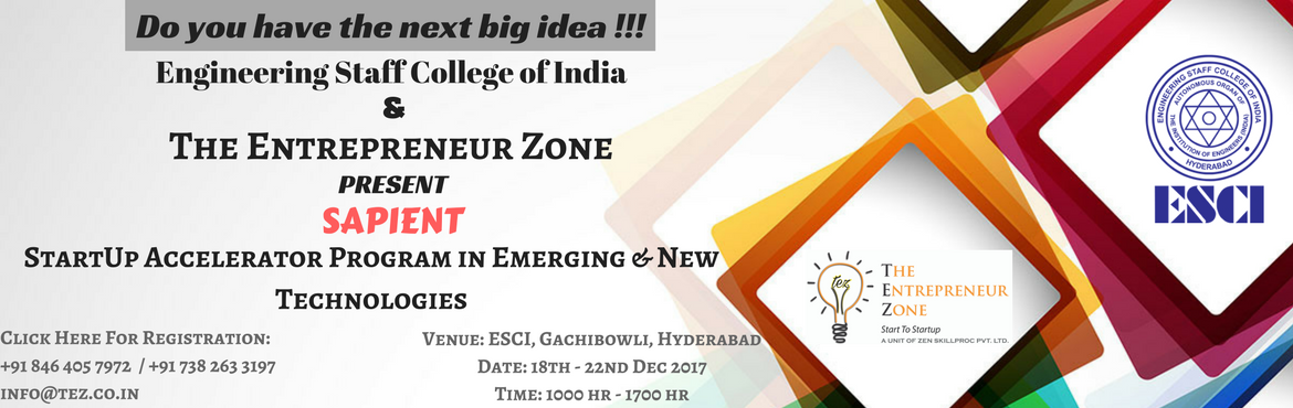 """Book Online Tickets for Startup Accelerator Program in Emerging , Hyderabad. Engineering Staff College of India (ESCI) in association with The Entrepreneur Zone (TEZ) is offering a unique """"Startup Accelerator Program in Emerging Technologies"""". There are a lot of emerging technology areas which have applications ac"""