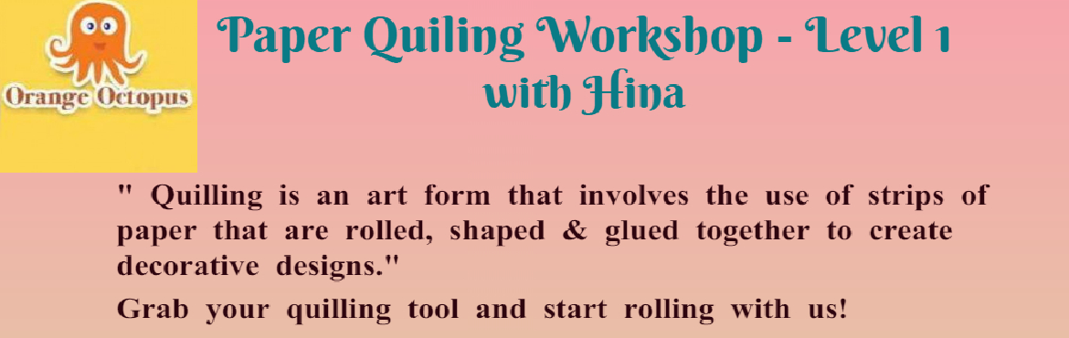 Book Online Tickets for Quilling Workshop for Kids, New Delhi.