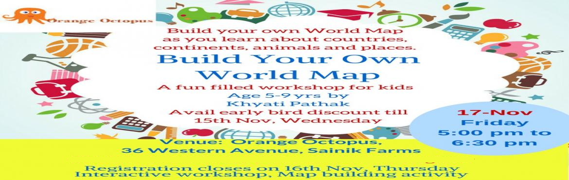 Book Online Tickets for Build Your Own World Map, New Delhi.   What will child learn   ▪Children will learn about 7 continents, landmarks like pyramids, Great wall of China, Statue of Liberty etc. ■ They will learn about different animals like polar bear, penguins, koala and where they live. ■