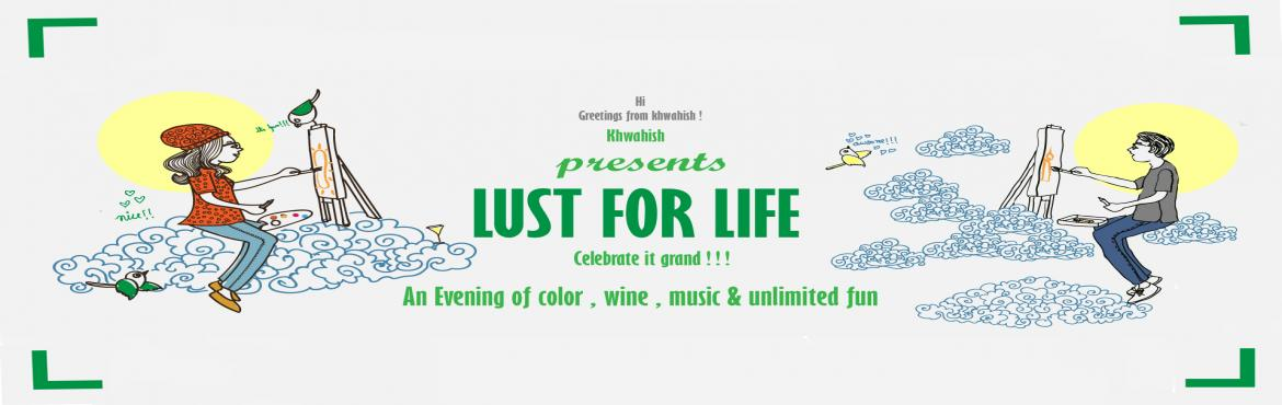 Lust For Life, an evening of color, music and wine