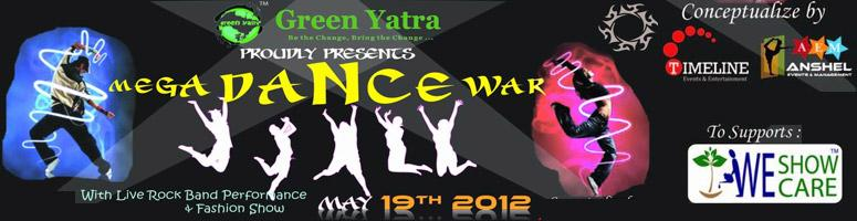 "Book Online Tickets for Mega Dance War - Mumbai 2012, Mumbai. ""Green Yatra""proudly presents\\\"
