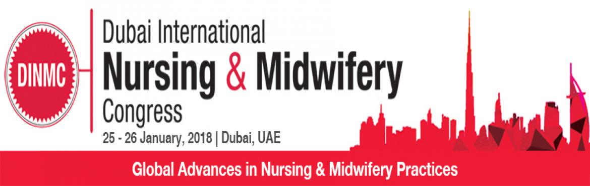 Book Online Tickets for Dubai International Nursing And Midwifer, Dubai.   Dubai International Nursing & Midwifery Congress, the leading platform for nursing professionals and midwives in the region will be held during 25-26 January 2018 in Dubai UAE. The event is designed to provide nurses and mid