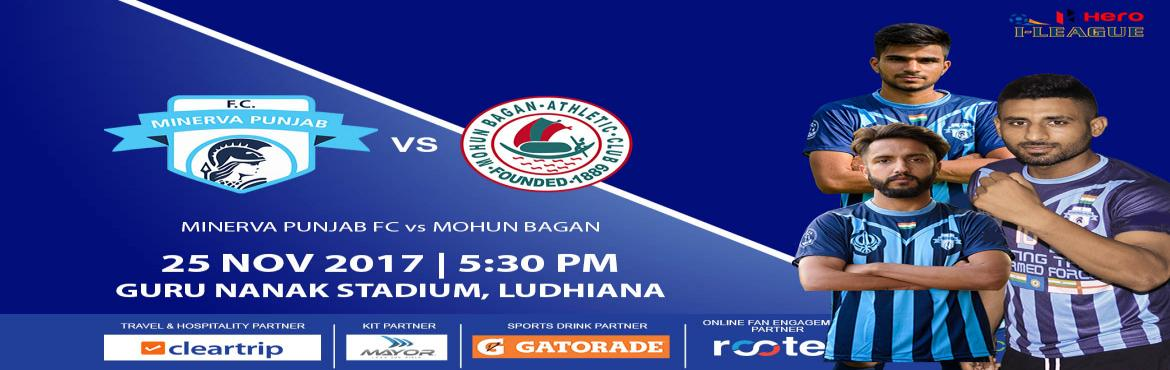 Book Online Tickets for Minerva Punjab FC vs Mohun Bagan Hero I-, Ludhiana. The I-League, officially known as the Hero I-League due to sponsorship reasons, is an Indian professional league for men's association football clubs.   At the top of the Indian Football League system, it is one of the two premier football