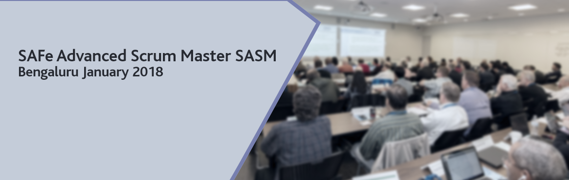 SAFe Advanced Scrum Master SASM Bengaluru January 2018