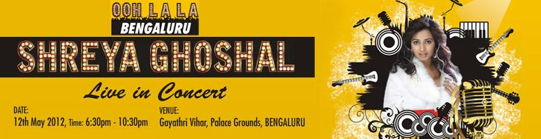 Book Online Tickets for Shreya Ghoshal live in concert - Bangalo, Bengaluru. Shreya Ghoshal live in concert - Bangalore 2012