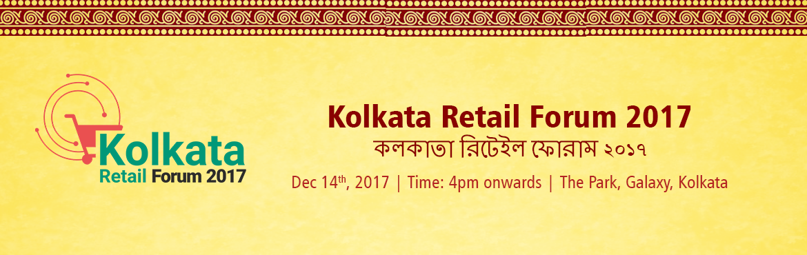 Book Online Tickets for Kolkata Retail Forum - 2017, Kolkata. Kolkatta Retail Forum will aim at providing a platform for retail leaders and executives to engage in lucid and focused dialogue with their industry friends and other service providers and examine their management objectives in a vibrant environment.