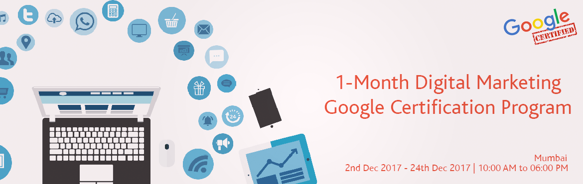 1 Month Digital Marketing Google Certification Program Mumbai