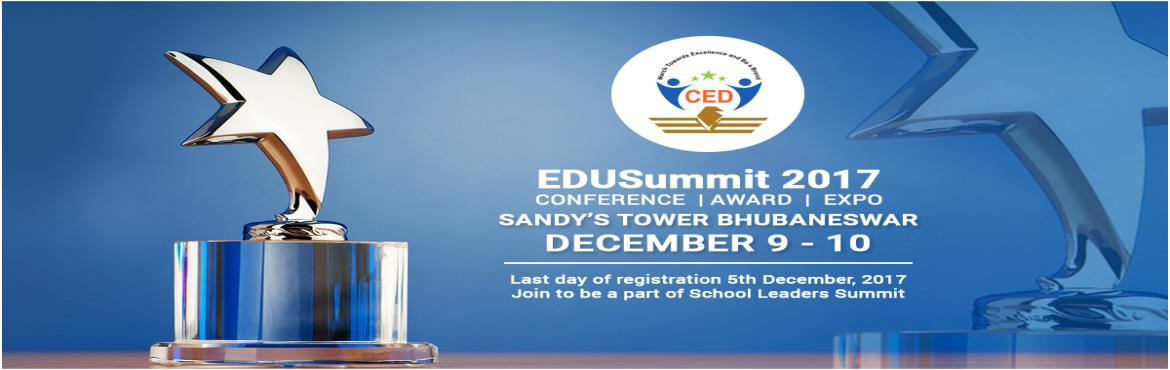 Book Online Tickets for EDUSummIT and  EDUAwarDS 2017, Bhubaneswa.   Inviting School Leaders/Managers to Nominate for the Edu-excellence leadership Award and to Participate in the National EduSummit.   Empowering Principal\'s and Educators with new trends of Learning, the unit in Inviting the top educators