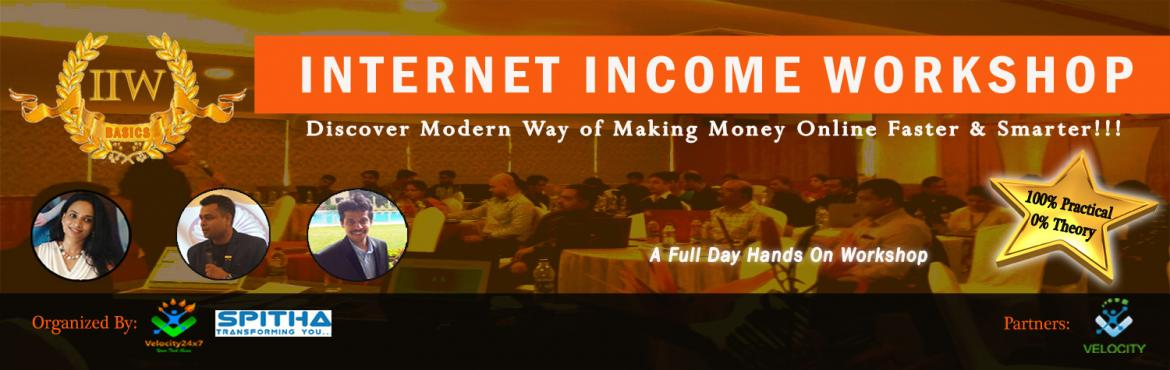Book Online Tickets for INTERNET INCOME WORKSHOP Bangalore, bangalore.  Internet Income Workshop - Basics (IIW)   Do you want to know the Secrets of Making Money Online while You are Sleeping? Do you want to create Second Source of Income without Leaving Your Job? Do you want to Earn Money in $$$ while Living in India?