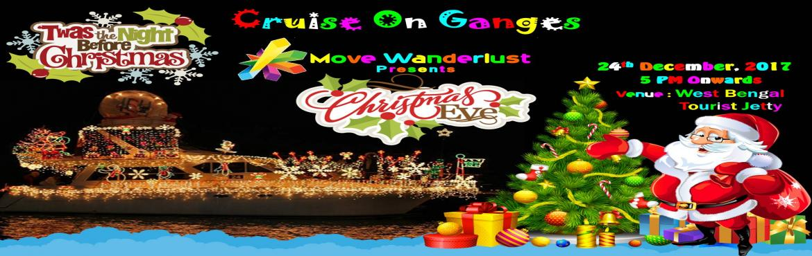 Book Online Tickets for Christmas Eve Celebration, CRUISE ON GAN, Kolkata. Twas the night before Christmas on Cruise on Ganges with – Christmas Theme, Live Santa, D.J., Snacks & Dinner.   Date : 24th December, 2017   Venue - West Bengal Tourist Jetty, 8, Strand Rd, BBD Bag, Kolkata, West Bengal 700001. &