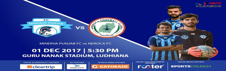 Minerva Punjab FC vs Neroca FC Hero I-League 2017-18
