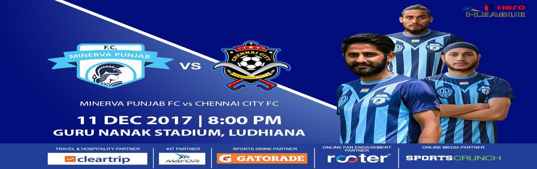 Minerva Punjab FC vs Chennai City FC Hero I-League 2017-18