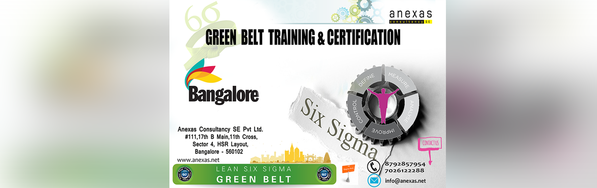 Book Online Tickets for Lean Six Sigma Green belt Training and C, Bangalore. Anexasprovides an internationally recognized Six SigmaGreen Belt training and certificationprogram. Six Sigma Green Belt training provides participants with enhanced problem-solving skills, with an emphasis on the D-M-A-I-C (Define,