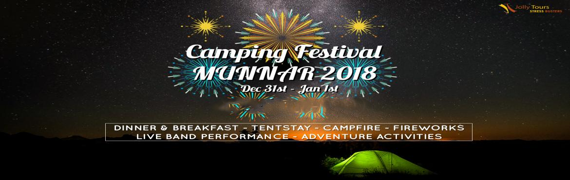 Book Online Tickets for Camping Festival Munnar New Year 2018, Munnar. Camping Festival Munnar New Year 2018 Let\'s Welcome New Year 2018 in a Dream Place,Let\'s Shout out to World \