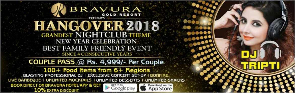 GRANDEST NEW YEAR CELEBRATION (HANGOVER - 2018) with Dj Tripti at Hotel Bravura Near to Delhi NCR, Ghaziabad, India