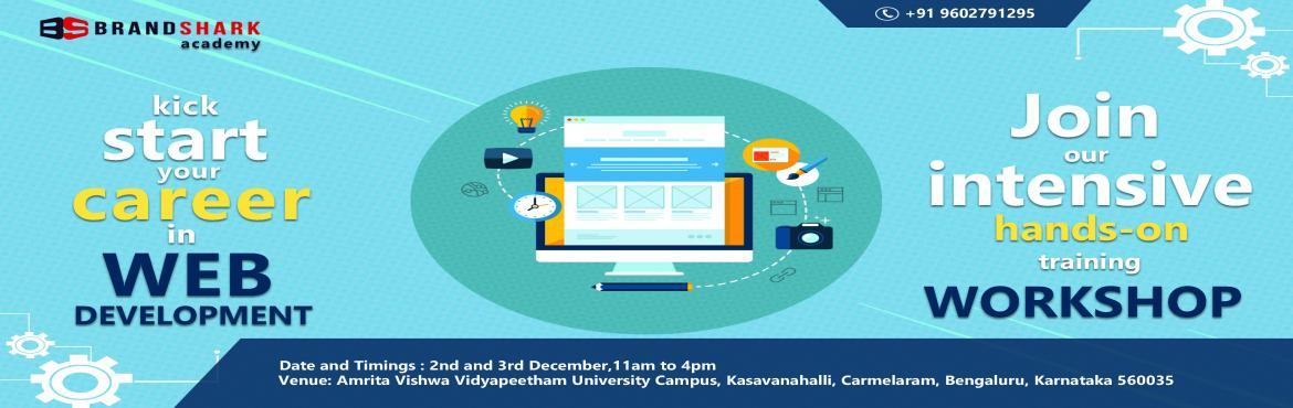 Book Online Tickets for Hands-on Workshop on Web Development, Bengaluru. In India there is a requirement of 2 Lakh web developers. This two-day workshop is aimed at providing you with intensive hands-on training in web development. Learn development of professional and ecommerce websites from IIT-IIM alumni and kick-start