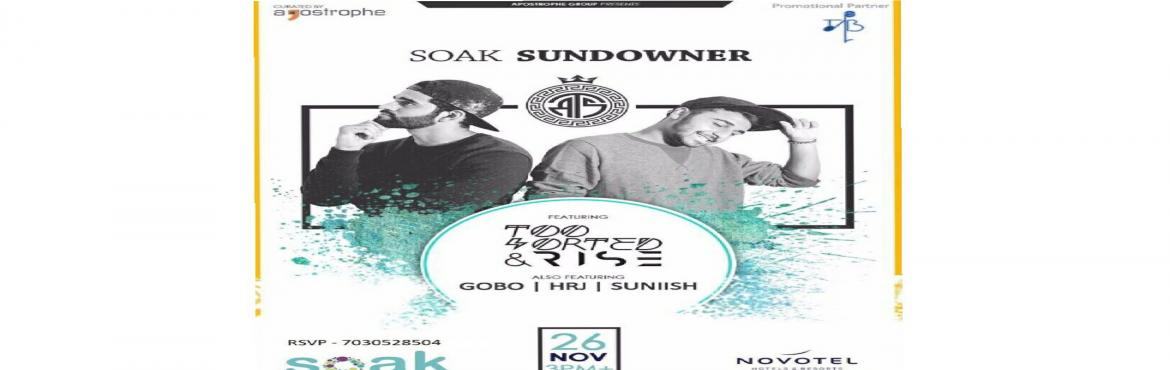 Book Online Tickets for Soak Sundowners feat Too Sorted and  Ris, Nagar Road.   After a week full of work, what better way than a pool party to recharge yourself!    This Sunday, Soak presents you \'Too Sorted & Rise\' come drench yourself in the enthralling atmosphere by the poolside enjoying with Drinking
