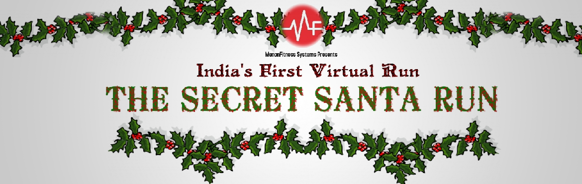 Book Online Tickets for THE SECRET SANTA VIRTUAL RUN, Hyderabad. HO! HO! HO! Merry Christmas! It\'s the season to be Jolly! This Christmas be the \'SECRET SANTA\' to a grateful soul by running for a cause. MenonFitness Systems presents India\'s First Virtual Run-The Secret Santa Run.   What you get?  A chance