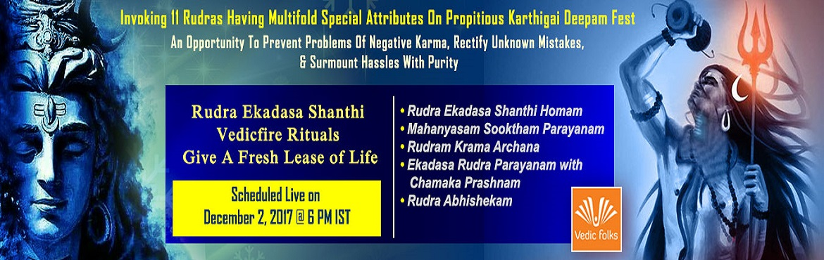 Book Online Tickets for Karthigai Deepam 2017, Chennai. Invoking 11 Rudras Having Multifold Special Attributes On Propitious Karthigai Deepam Fest An Opportunity To Prevent Problems Of Negative Karma, Rectify Unknown Mistakes & Surmount Hassles With Purity Scheduled Live On December 2, 2017 @ 6 PM IST