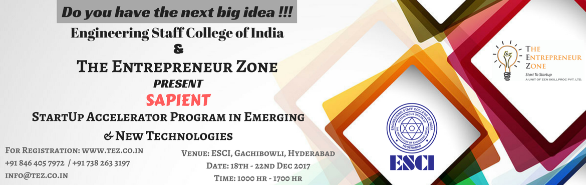 "Book Online Tickets for Startup Accelerator Program in Emerging , Hyderabad.   Engineering Staff College of India (ESCI) in association with The Entrepreneur Zone (TEZ) is offering a unique ""Startup Accelerator Program in Emerging Technologies"".   There are a lot of emerging technology areas which have a"
