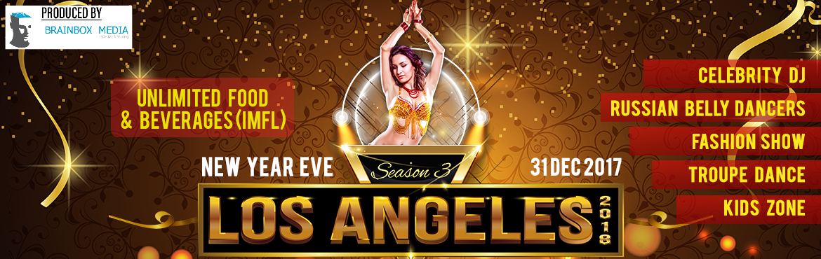Book Online Tickets for LOS ANGELES New Year Eve 2018 - SEASON 3, Bengaluru.   Mark your calendar for dec 31st 2017 bring your appetite and thirst we\'re having a big blow out you heard it here first.Experience the most happening new year night at the heart of the city of the 3rd edition of LOS ANGELES with us.