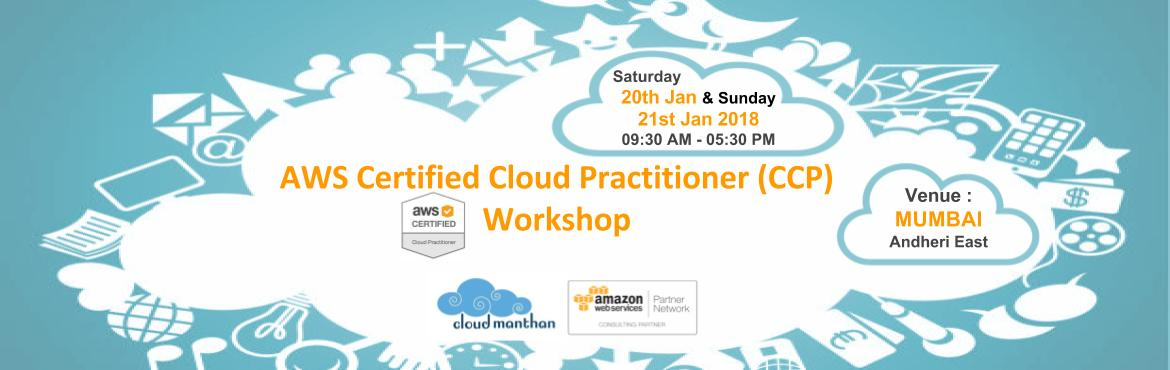 Book Online Tickets for AMAZON WEB SERVICES (AWS) Certified Clou, Mumbai.  This workshop prepares you to become AWS Certified Cloud Practitioner (CCP) CCP  does not require you to come from any specific technical roles such as  Solutions Architect , Developer  or SysOps Administrator.     Intended