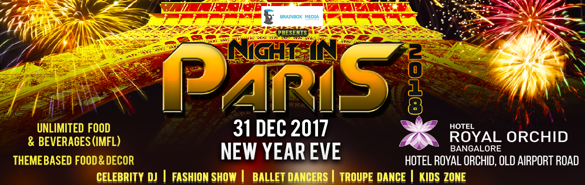 Book tickets online for night in Paris 2018 with ME and experience the Bangalore's most Spectacular New Year's Celebration at Royal Orch