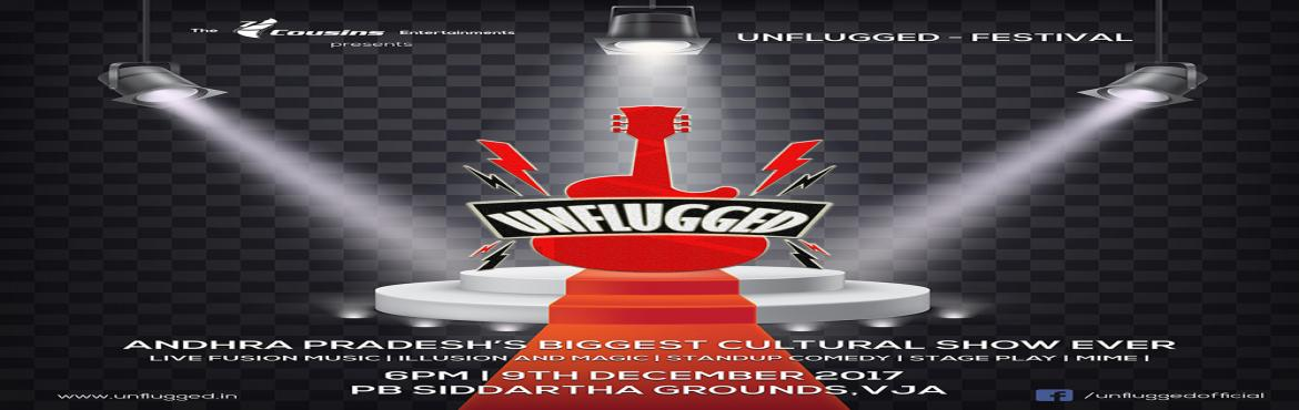 Book Online Tickets for UnFlugged - Festival, Vijayawada.   The UnFlugged Festival is all ready and set to blaze off at the PB Siddhartha grounds on 9th December 2017. It will be AndhraPradesh\'s biggest ever cultural show and India\'s biggest ever magic and illusion show with World Record Holder - Jaa