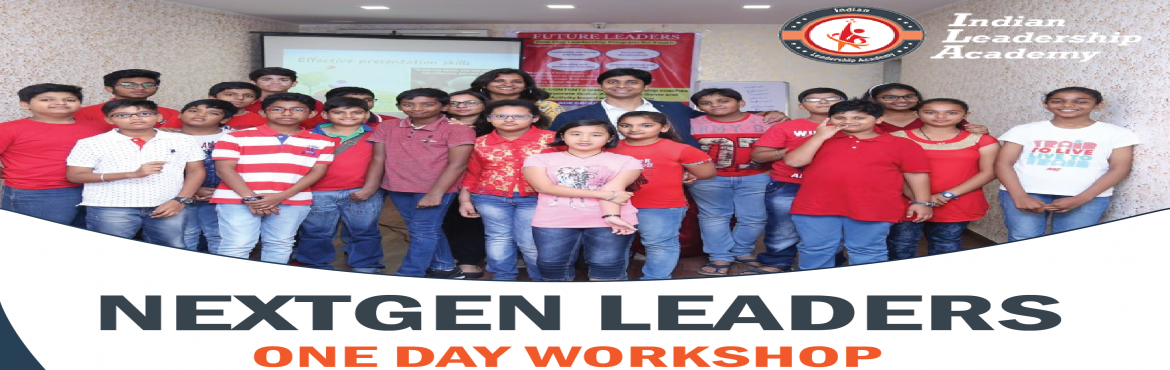 Book Online Tickets for One day Leadership Workshop - Next Gen L, Bengaluru.  Hello Parents,   Next Gen Leaders is an integral part of ILA which focuses on Leadership development of Students. Indian leadership academy is organizing a one day Leadership Workshop.Date: 10th December 2017Timings: 10 am to 4pmVenue