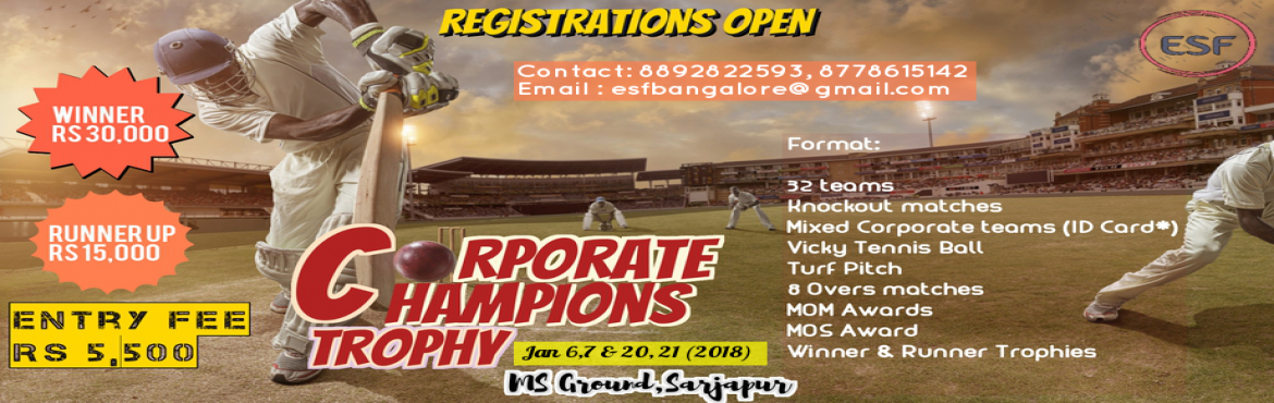 Book Online Tickets for Corporate Champions Trophy presented by , Bengaluru. ESF proudly presents Corporate tennis ball cricket tournament on knockout basis. Team can be be formed with mixed players from different corporate companies. ID card is mandatory for all the games.  RULES & REGULATIONS:  - Tourname