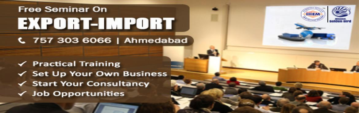 Book Online Tickets for Free Seminar on Export Import at Ahmedab, Ahmedabad.  To Reserve Your Seat Visit: https://goo.gl/forms/qm4Q0NpBP3pXiEEf2TOPICS TO BE COVERED:- OPPORTUNITIES in Export Import Sector- MYTHS vs REALITIES about Export- GOVERNMENT BENEFITS ON EXPORTS- HOW TO MAXIMIZE YOUR PROFITSFor more Details C