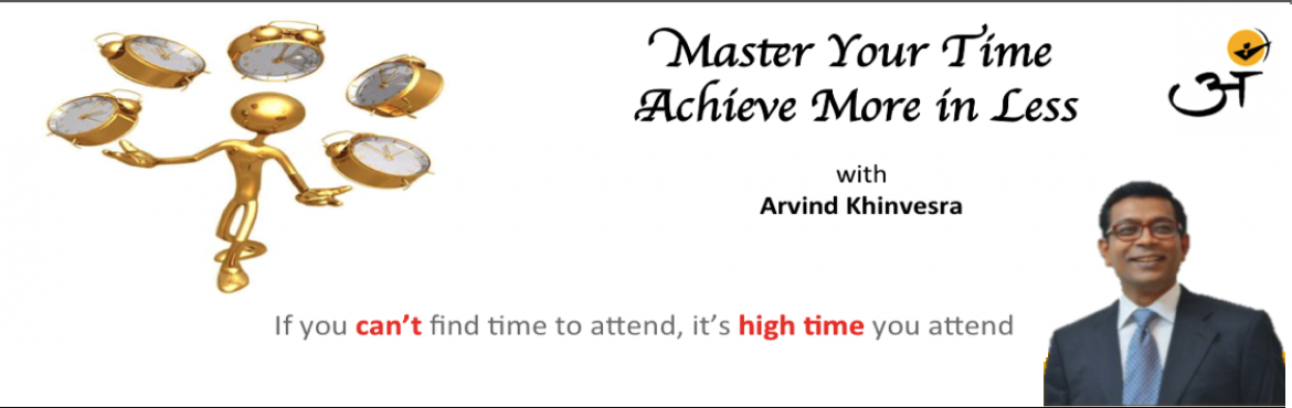 "Book Online Tickets for Master Your Time - Achieve More With Les, Mumbai. ONLY 20 SEATS ACHIEVE MORE IN LESS Make every moment count   ""The bad news is time flies, the good news is you're the pilot."" -Michael Altahuler  Overview Want some extra time each day to take care of your business? Or wis"