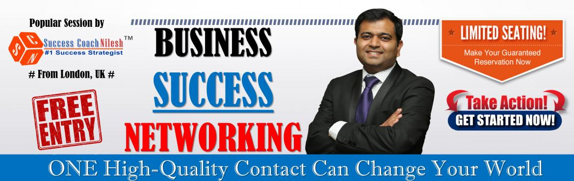 Book Online Tickets for Business Success Networking  Bangalore -, Bengaluru. # Registration is Compulsory for this event #     Therefore it is extremely important for you to Network with right people at the right time.  If you want to: 1) SWITCH from Job to YourSuccessfulBusiness 2) START a