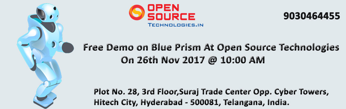 """Book Online Tickets for Visit Our Open Source Technologies Free , Hyderabad. """"Its Time To AttendThe Best Demo On Blue Prism Technology By Our Skilled Experts At Open Source Technologies""""  Open Source Technologies free demo on Blue Prismis conducting by the highly skilled professionals to create awareness among the"""