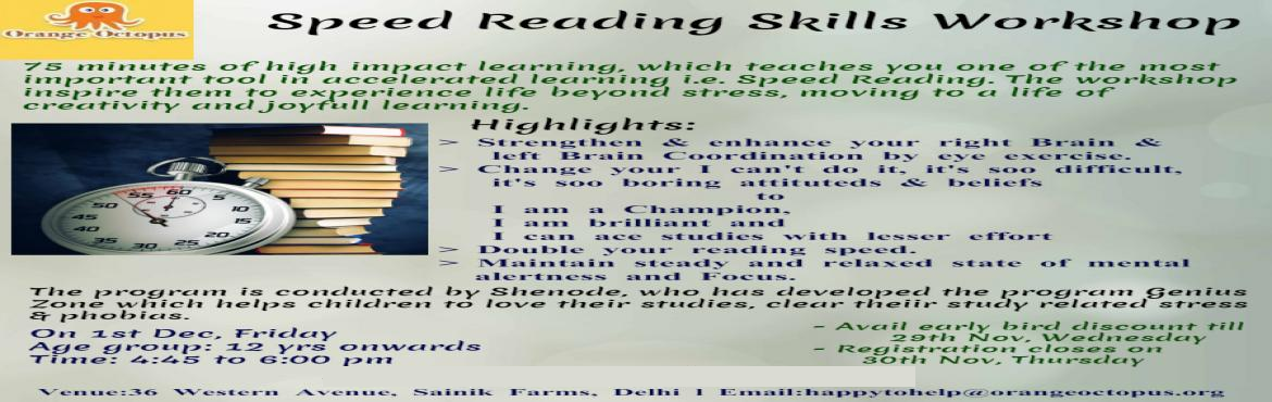 Book Online Tickets for Speed Reading Skills Workshop, New Delhi. 75 minutes of high impact learning , which teaches you one of the most important tool in accelerated learning i.e Speed Reading.  Highlights:  Strengthen & enhance your right brain & left brain coordination by eye exercise. Change your I