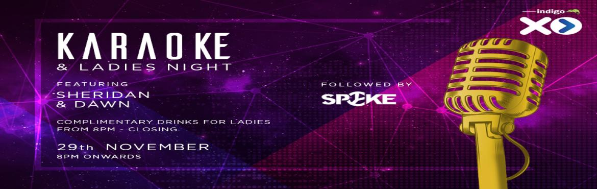 Book Online Tickets for Indigo XP Ladies Night, Bengaluru. Wednesdays can mean only one thing - It\'s time for Karaoke night with Sheridan Brass & Dawn Fernandes at Indigo XP! Spend the evening with your besties singing to your heart\'s content to music that you love. It\'s your chance to